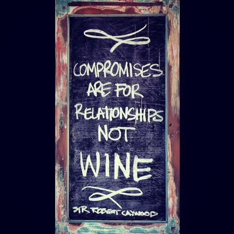compromises are for relationships wine wankers