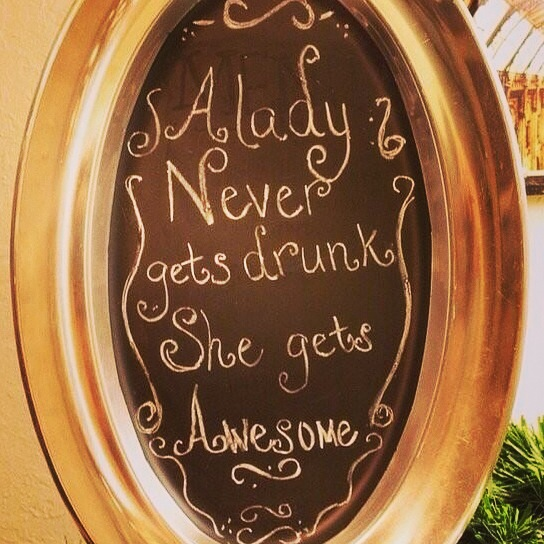 A lady never gest drunk she get awesome