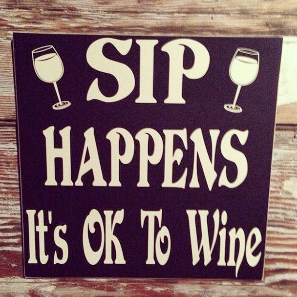 sip happens it's ok to wine